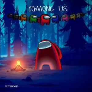 Cuaderno personaje grande rojo en un bosque con una hoguera con todos los personajes pequeños Among Us