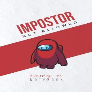 Cuaderno personaje rojo impostor not allowed Among Us