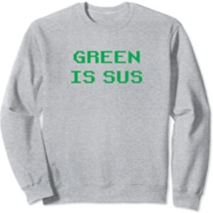 Sudadera sin capucha green is sus horizontal Among Us