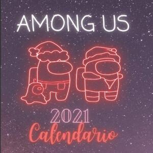 Calendario 2021 personajes con atuendo navideño y alien fondo con estrellas Among Us