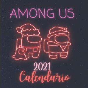 Calendario 2021 personajes con atuendo navideño y alien fondo negro Among Us
