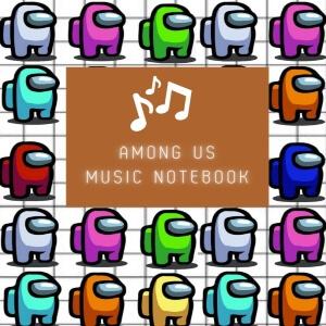 Cuadernos de musica muchos personajes de Among Us