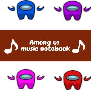 Cuadernos de musica personajes con manos de Among Us