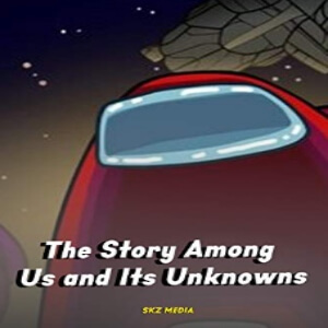 Cuento the story among us and its unknowns Among Us