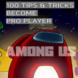 Guia con 100 trucos y consejos para ser pro Among Us