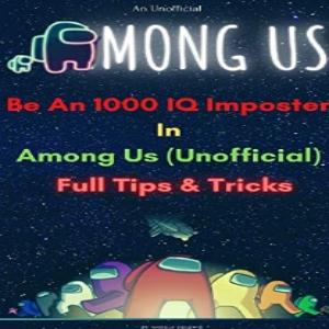 Guia para ser un buen impostor en 10 minutos Among Us